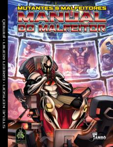 Manual do Malfeitor Mutantes e Malfeitores